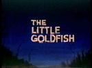 O Peixinho Dourado (The Little Goldfish)