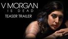 V Morgan Is Dead | Teaser Trailer | #VMorganIsDead