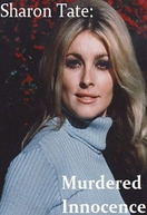 Sharon Tate: Uma Inocente Assassinada (Sharon Tate: Murdered Innocence)