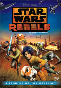 Star Wars Rebels: A Fagulha de uma Rebelião - Poster / Capa / Cartaz - Oficial 2