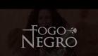 Fogo Negro | Teaser (Piloto)