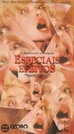 Especiais Efeitos (Special Effects)