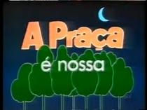 A Praça É Nossa (1º temporada) - Poster / Capa / Cartaz - Oficial 2