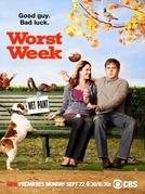 Uma Semana do Pior (1ª Temporada) (Worst Week (Season 1))