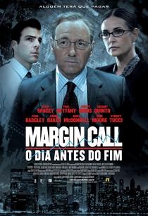 Margin Call - O Dia Antes do Fim - Poster / Capa / Cartaz - Oficial 6