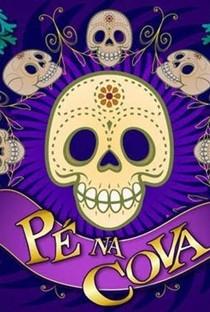 Pé na Cova (3° Temporada) - Poster / Capa / Cartaz - Oficial 1