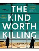 The Kind Worth Killing (The Kind Worth Killing)