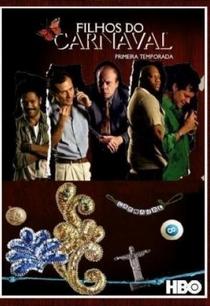 Filhos do Carnaval (1ª Temporada) - Poster / Capa / Cartaz - Oficial 1