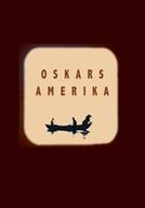 Oskar's America (Oskars Amerika)
