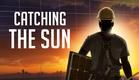 Catching the Sun |   a film by Shalini Kantayya
