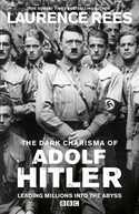 The Dark Charisma of Adolf Hitler (The Dark Charisma of Adolf Hitler)