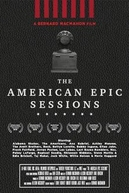 The American Epic Sessions (The American Epic Sessions)