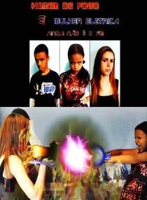 Homem de Fogo e Mulher Elétrica - Ainda não é o fim - Poster / Capa / Cartaz - Oficial 1