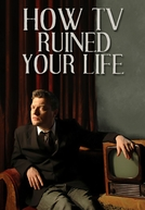 How TV Ruined Your Life (1ª Temporada) (How TV Ruined Your Life (Series 1))