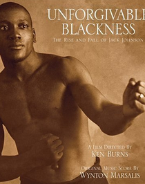 Unforgivable Blackness: The Rise and Fall of Jack Johnson - Poster / Capa / Cartaz - Oficial 1