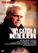 Assassino por Natureza (To Catch a Killer)