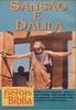 Os Grandes Heróis da Bíblia -  Sansão e Dalila