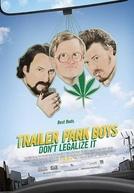 Trailer Park Boys: Don't Legalize It (Trailer Park Boys: Don't Legalize It)