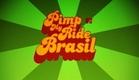 PIMP MY RIDE - BRASIL