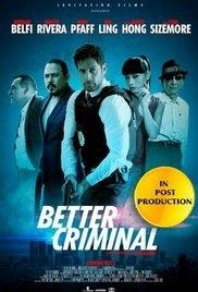 Better Criminal - Poster / Capa / Cartaz - Oficial 1