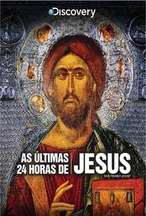 Jesus: As Últimas 24 Horas - Poster / Capa / Cartaz - Oficial 1