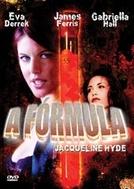 A Fórmula (Jacqueline Hyde)