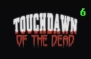 Touchdown of the Dead (Touchdown of the Dead)