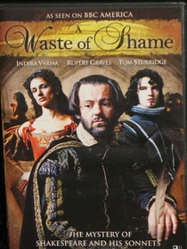 A Waste of Shame: The Mystery of Shakespeare and His Sonnets - Poster / Capa / Cartaz - Oficial 1
