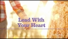 Lead with Your Heart - Premieres Saturday, August 29th