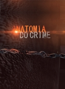 Anatomia do Crime (1ª Temporada)