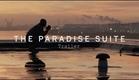 THE PARADISE SUITE Trailer | Festival 2015