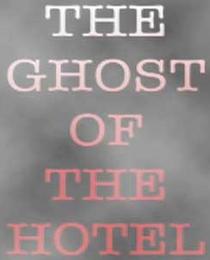 The Ghost of the Hotel - Poster / Capa / Cartaz - Oficial 1