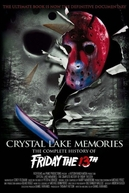 Crystal Lake Memories: The Complete History of Friday the 13th (Crystal Lake Memories: The Complete History of Friday the 13th)