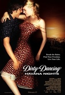 Dirty Dancing - Noites de Havana (Dirty Dancing: Havana Nights)