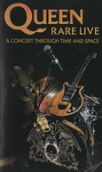Queen: Rare Live - A Concert Through Time and Space (Queen - Rare Live: A Concert Through Time and Space)