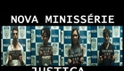 Minissérie Justiça: Trailer