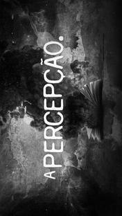"""""""A PERCEPÇÃO"""" - Poster / Capa / Cartaz - Oficial 1"""