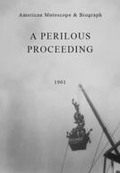 A Perilous Proceeding