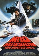 Mad Mission Part 4: You Never Die Twice (Zuijia paidang zhi qianli jiu chaipo)