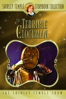 Shirley Temple's Storybook: O Terrível Homem Relógio  (Shirley Temple's Storybook: The Terrible Clockman)