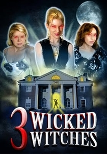 3 Wicked Witches - Poster / Capa / Cartaz - Oficial 1