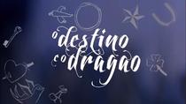 O Destino e o Dragão - Poster / Capa / Cartaz - Oficial 1