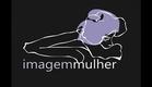 IMAGEM MULHER - Documentário
