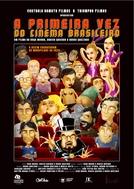 A Primeira Vez do Cinema Brasileiro (A Primeira Vez do Cinema Brasileiro)