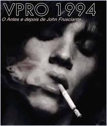 VPRO 1994 - O antes e depois de John Frusciante  - Poster / Capa / Cartaz - Oficial 1