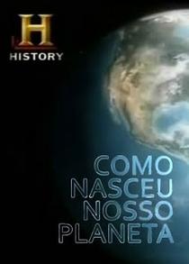 Como Nasceu Nosso Planeta - Poster / Capa / Cartaz - Oficial 4