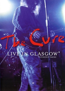 The Cure – Live In Glasgow - Poster / Capa / Cartaz - Oficial 1