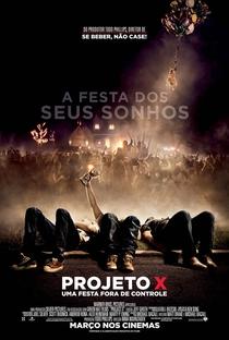 Projeto X: Uma Festa Fora de Controle - Poster / Capa / Cartaz - Oficial 2