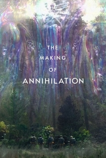 The Making of Annihilation - Poster / Capa / Cartaz - Oficial 1