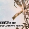 "Crítica: O Menino que Descobriu o Vento (""The Boy Who Harnessed the Wind"") 